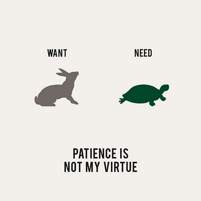 want need patience.jpg