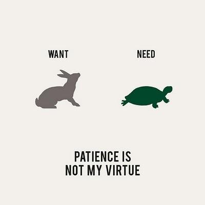 want need patience.jpg